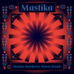Marko Markovic & Brass Band - Mastika (2019) 42750993_FRONT