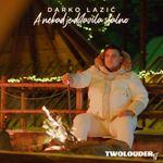 Darko Lazic - 2019 - A Nekad Je Dolazila Stalno (Single) 48648838_A_Nekad_Je_Dolazila_Stalno