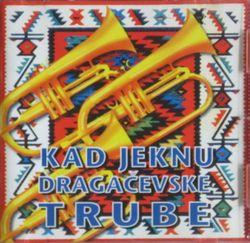 Kad Jeknu Dragacevske Trube  35983454_1996_a