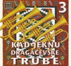 Kad Jeknu Dragacevske Trube  35983522_trube_3_-_2005a